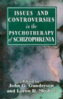 Issues and controversies in the psychotheraphy of schizophrenia