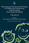 Promoting Emotional Well Being of Children and Adolescents and Preventing Their Mental Ill Health: