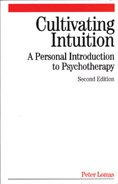 Cultivating Intuition: A Personal Introduction to Psychotherapy: Second Edition
