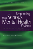Responding to a Serious Mental Health Problem: Person-Centred Dialogues