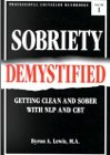 Sobriety Demystified: Getting Clean & Sober with NLP & CBT