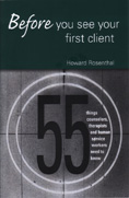 Before You See Your First Client: 55 Things Counselors & Human Services Providers Need to Know