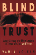 Blind Trust: Large Groups and Their Leaders in Times of Crisis and Terror