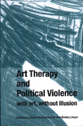 Art Therapy and Political Violence: With Art, Without Illusion