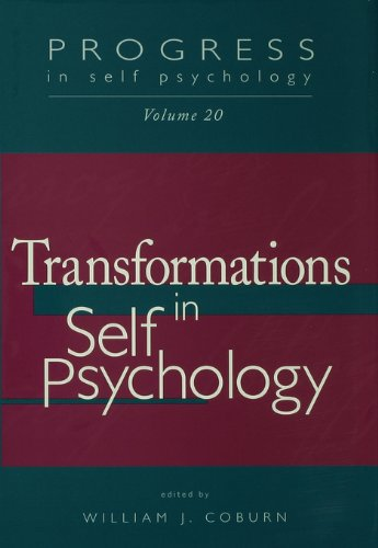 Transformations in Self Psychology: Progress in Self-Psychology: Vol.20