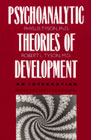 Psychoanalytic Theories of Development: An Integration