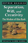 Separation, will and creativity: The wisdom of Otto Rank
