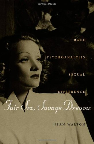 Fair Sex, Savage Dreams: Race, Psychoanalysis, Sexual Difference
