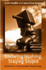 Knowing Nothing, Staying Stupid: Elements for a Psychoanalytic Epistemology