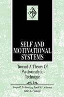 Self and Motivational Systems: Toward a Theory of Psychoanalytic Technique