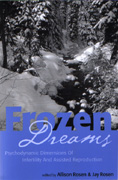 Frozen Dreams: Psychodynamic Dimensions of Infertility and Assisted Reproduction