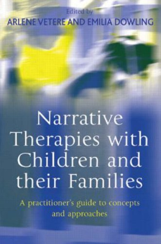Narrative Therapies with Children and Their Families: A Practitioner's Guide to Concepts and Approaches