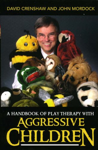 A Handbook of Play Therapy with Aggressive Children