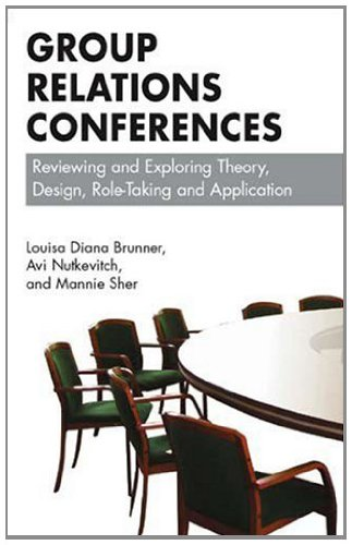 Group Relations Conferences: Reviewing and Exploring Theory, Design, Role-Taking and Application