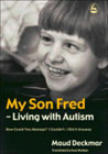 My Son Fred: Living with Autism
