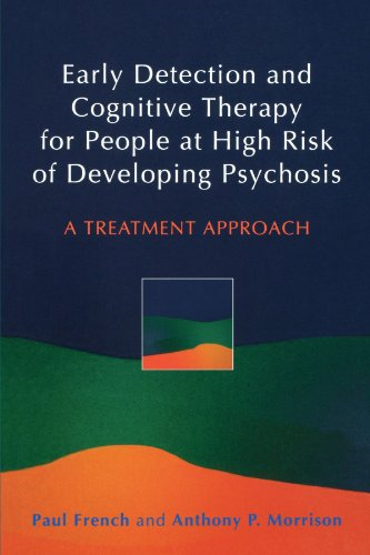 Early Detection and Cognitive Therapy for People at High Risk of Developing Psychosis: A Treatment Approach