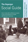 The Asperger Social Guide - How to Relate to Anyone in Any Social Situation as an Adult with Asperger's Syndrome: