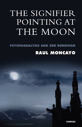 The Signifier Pointing at the Moon: Psychoanalysis and Zen Buddhism