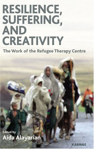 Resilience, Suffering and Creativity: The Work of the Refugee Therapy Centre