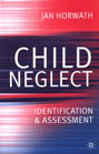 Child Neglect: Identification and Assessment
