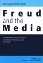 Freud and the Media: The Reception of Psychoanalysis in Viennese Medical Journals 1895 - 1938 (Hardback)