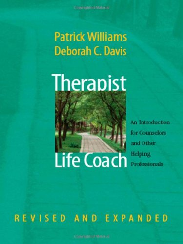 Therapist as Life Coach: An Introduction for Counselors and Other Helping Professionals: Second Edition