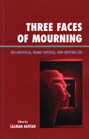 Three Faces of Mourning: Melancholia, Manic Defense and Moving on