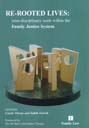 Re-rooted Lives: Inter-Disciplinary Work Within the Family Justice System