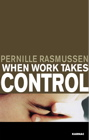 When Work Takes Control: The Psychology and Effects of Work Addiction