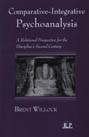 Comparative-Integrative Psychoanalysis: A Relational Perspective for the Discipline's Second Century