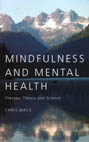 Mindfulness and Mental Health: Therapy, Theory and Science