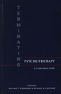 Terminating Psychotherapy: A Clinician's Guide