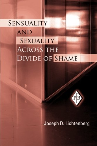 Sensuality and Sexuality Across the Divide of Shame