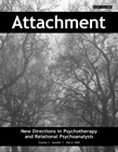 Attachment: New Directions in Psychotherapy and Relational Psychoanalysis - Vol.2 No.1