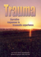 Trauma: Narrative Responses to Traumatic Experience