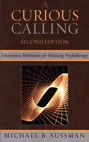 A Curious Calling: Unconscious Motivations for Practising Psychotherapy: Second Edition