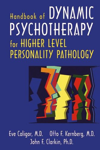 Handbook of Dynamic Psychotherapy: Treating Higher Level Personality Pathology