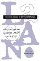The Seminar of Jaques Lacan Book XVII: The Other Side of Psychoanalysis