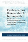 Psychoanalysis Comparable and Incomparable: The Evolution of a Method to Describe and Compare Psychoanalytic Approaches