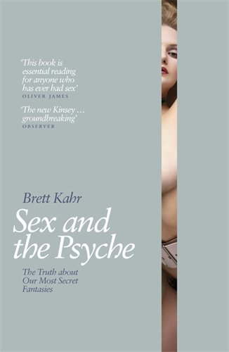 Sex and the Psyche: The Truth About Our Most Secret Fantasies