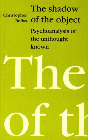The Shadow of the Object: Psychoanalysis of the Unthought Known.