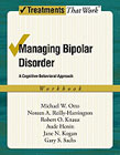 Managing Bipolar Disorder: A Cognitive-Behavioral Approach: Workbook