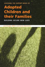 Assessing the Support Needs of Adopted Children and Their Families: Building Secure New Lives