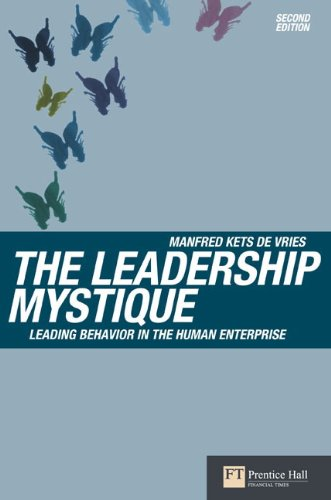 The Leadership Mystique: Leading Behavior in the Human Enterprise