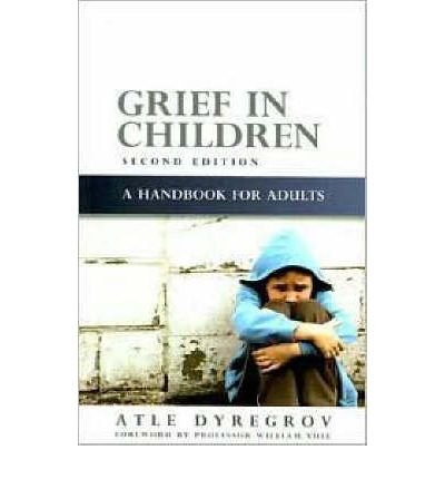 Grief in Children: A Handbook for Adults: Second Edition