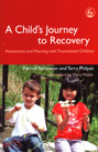 A Child's Journey to Recovery: Assessment and Planning for Traumatized Children