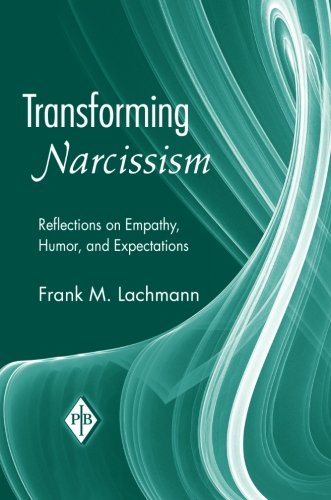 Transforming Narcissism: Reflections on Empathy, Humor, and Expectations