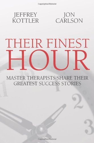 Their Finest Hour: Master Therapists Share Their Great Success Stories