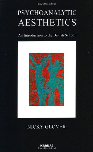 Psychoanalytic Aesthetics: An Introduction to the British School