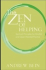 The Zen of Helping: Spiritual Principles for Mindful and Open-Hearted Practice